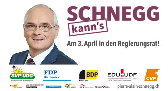 Pierre Alain Schnegg in den Regierungsrat!